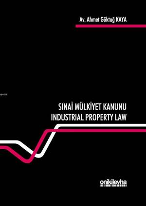 Turkish Industrial Property Law Nr. 6769 - 6769 Sayılı Sınai Mülkiyet Kanunu