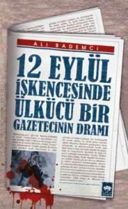 12 Eylül İşkencesinde Ülkücü Bir Gazetecinin Dramı