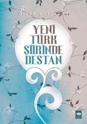 Yeni Türk Siirinde Destan