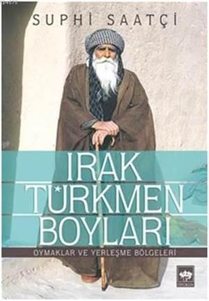 Irak Türkmen Boyları; Oymaklar ve Yerleşme Bölgeleri