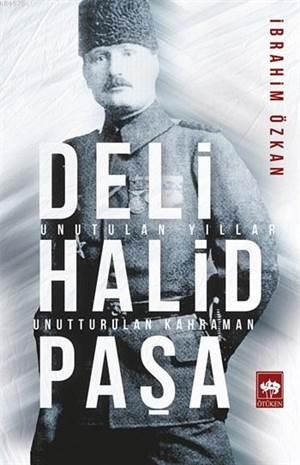 Deli Halid Paşa; Unutulan Yıllar, Unutturulan Kahraman