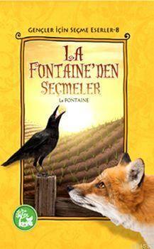 La Fontaine'den Seçmeler; Gençler İçin Seçme Eserler - 8