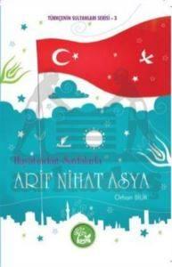 Hayatından Sayfalarla Arif Nihat Asya