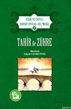 Tahir İle Zühre; Türk Ve Dünya Edebiyatından Seçmeler - 19
