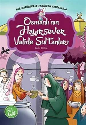 Osmanlı'nın Hayırsever Valide Sultanları