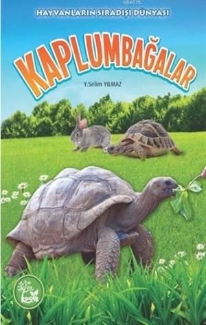 Kaplumbağalar; Hayvanların Sıradışı Dünyası