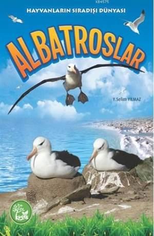 Albatroslar; Hayvanların Sıradışı Dünyası