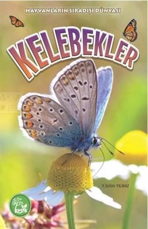 Kelebekler; Hayvanların Sıradışı Dünyası