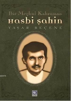 Hasbi Bey; Bir Meçhul Kahraman
