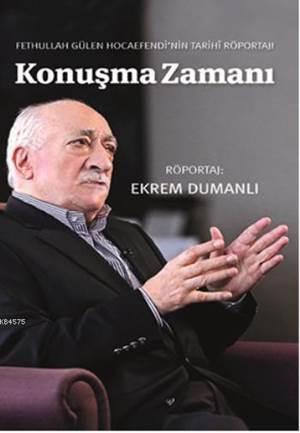 Konuşma Zamanı; Fethullah Gülen Hocaefendi Nin Tarihi Röportajı