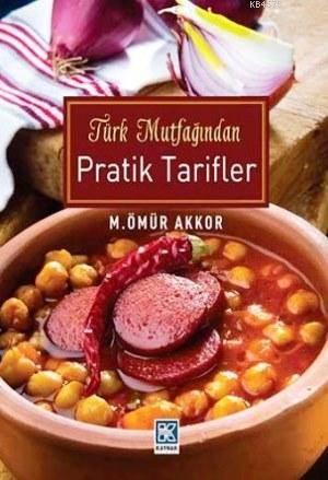 Türk Mutfagindan Pratik Tarifler