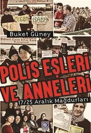 Polis Eşleri Ve Anneleri; 17/25 Aralık Mağdurları
