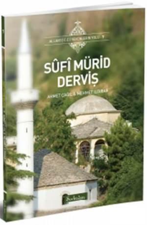 Sûfî Mürid Derviş; Allah'ı (C.C.) Sevenlerin Yolu - 7