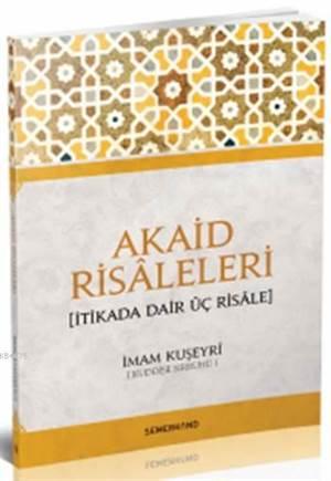 Akaid Risâleleri; İtikada Dair Üç Risâle
