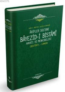 Arifler Sultanı Bayezid-İ Bistami (Ciltli); Hayatı Ve Menkıbeleri