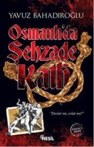 Osmanlı'da Şehzade Katli