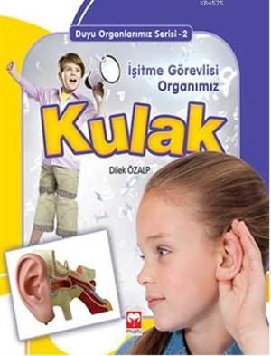 İşitme Görevlisi Organımız Kulak - Duyu Organlarımız Serisi 2 - Muştu
