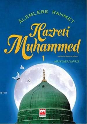Alemlere Rahmet Hazreti Muhammed ( S.A.S)  - 1  Muştu