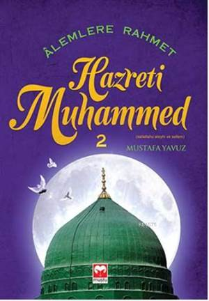 Alemlere Rahmet Hazreti Muhammed ( S.A.S)  - 2  Muştu