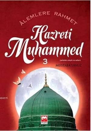 Alemlere Rahmet Hazreti Muhammed ( S.A.S)  - 3  Muştu