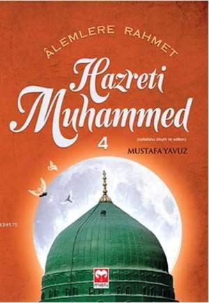 Alemlere Rahmet Hazreti Muhammed ( S.A.S)  - 4  Muştu