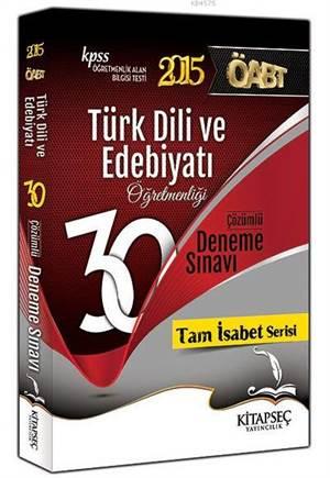 KPSS ÖABT Türk Dili Ve Edebiyatı Öğretmenliği; 30 Çözümlü Deneme - 2015