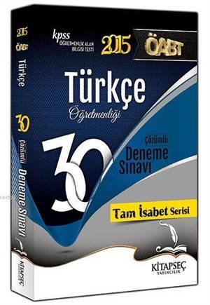 KPSS ÖABT Türkçe Öğretmenliği; 30 Çözümlü Deneme Sınavı - 2015