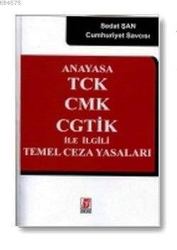 Anayasa TCK CMK CGTİK İle İlgili Temel Ceza Yasaları