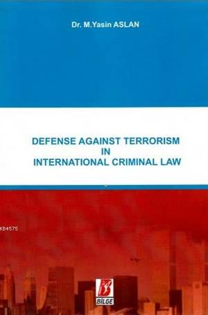 Defense Against Terrrism İn İnternational Criminal Law