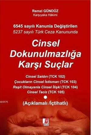 5237 Sayılı Türk Ceza Kanununda Cinsel Dokunulmazlığa Karşı Suçlar