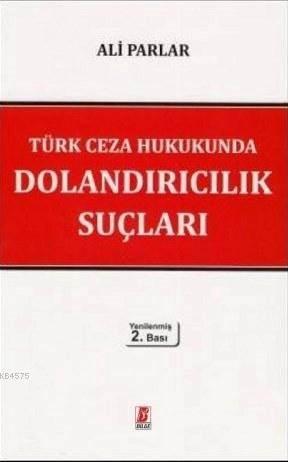 Türk Ceza Hukukunda Dolandırıcılık Suçları