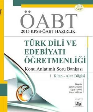 ÖABT Türk Dili Ve Edebiyatı Öğretmenliği - Konu Anlatımlı Soru Bankası; 1. Kitap - Alan Bilgisi