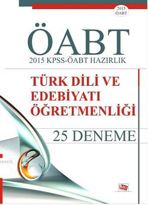 ÖABT Türk Dili Ve Edebiyatı Öğretmenliği; 2015 KPSS-ÖABT Hazırlık 25 Deneme