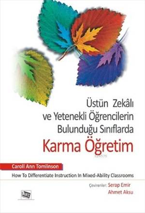 Üstün Zekalı Ve Yetenekli Öğrencilerin Bulunduğu Sınıflarda Karma Öğretim; How To Differentiate Instruction İn Mixed-Ability Classrooms