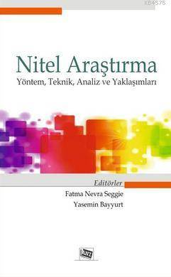 Nitel Araştırma; Yöntem,Teknik,Analiz Ve Yaklaşımları