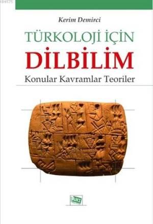 Türkoloji İçin Dilbilim; Konular Kavramlar Teoriler