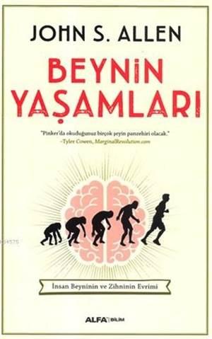 Beynin Yaşamları; İnsan Beyninin ve Zihninin Evrimi