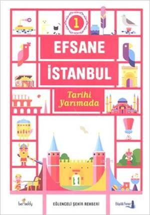 Efsane İstanbul - Eğlenceli Şehir Rehberi 1. Cilt (Fleksi Kapak); Tarihi Yarımada