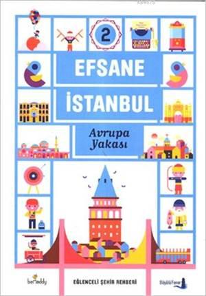 Efsane İstanbul - Eğlenceli Şehir Rehberi 2. Cilt (Fleksi Kapak); Avrupa Yakası