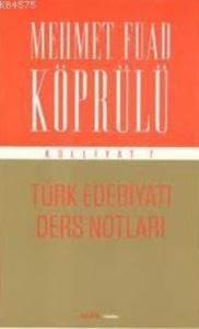 Mehmet Fuad Köprülü Külliyatı 7 - Türk Edebiyatı Ders Notları