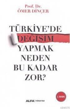 Türkiyede Değişim Yapmak Neden Bu Kadar Zor