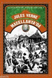 Macellanya'da; Olağanüstü Yolculuklar 7