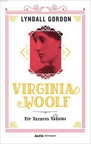 Virginia Woolf Bir Yazarın Yaşamı
