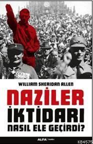 Naziler İktidarı Nasıl Ele Geçirdi ?