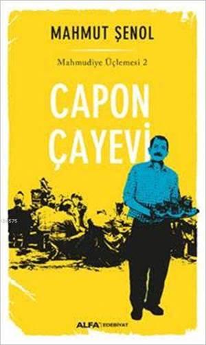 Capon Çayevi; Mahmudiye Üçlemesi 2