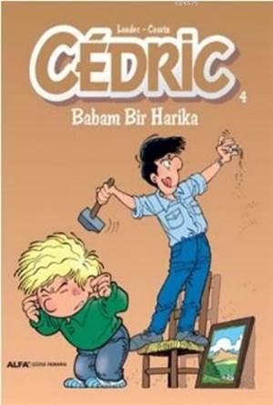 Cedric 4; Babam Bir Harika