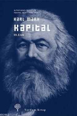 Kapital Cilt III-Ekonomi Politiğin Eleştirisi