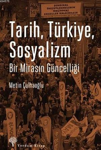 Tarih Türkiye Sosyalizm; Bir Mirasın Güncelliği