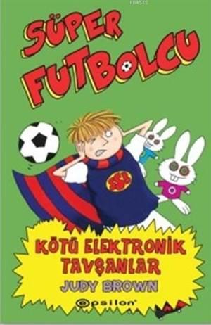 Süper Futbolcu - Kötü Elektronik Tavşanlar