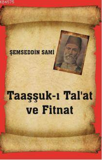 Taaşşuk-I Tal'at Ve Fitnat